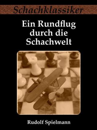 Ein Rundflug durch die Schachwelt