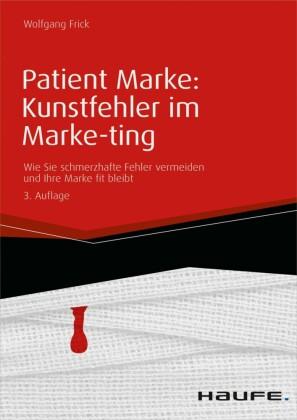 Patient Marke: Kunstfehler im Marketing