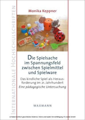 Die Spielsache im Spannungsfeld zwischen Spielmittel und Spielware