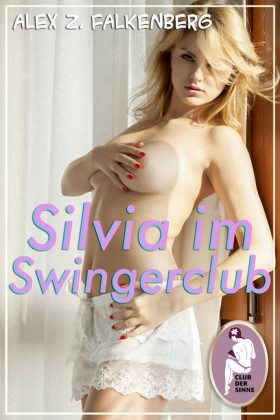 Silvia im Swingerclub