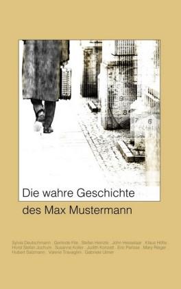 Die wahre Geschichte des Max Mustermann