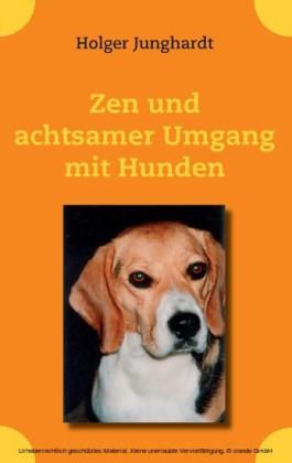 Zen und achtsamer Umgang mit Hunden