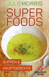 Superfoods - Suppen & Hauptgerichte, Rezeptkarten