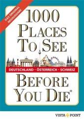 1000 Places To See Before You Die - Deutschland, Österreich, Schweiz Cover