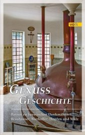Reise zu bayerischen Denkmälern - Brauhäuser, Bierkeller, Hopfen und Malz Cover