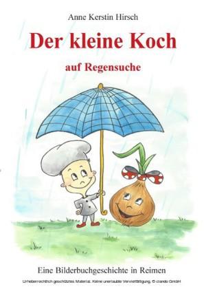 Der kleine Koch auf Regensuche