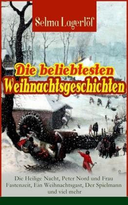 Die beliebtesten Weihnachtsgeschichten von Selma Lagerlöf: Die Heilige Nacht, Peter Nord und Frau Fastenzeit, Ein Weihnachtsgast, Der Spielmann und viel mehr (Vollständige deutsche Ausgaben)
