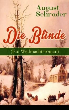 Die Blinde (Ein Weihnachtsroman)