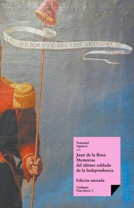 Juan de la Rosa. Memorias del último soldado de la Independencia