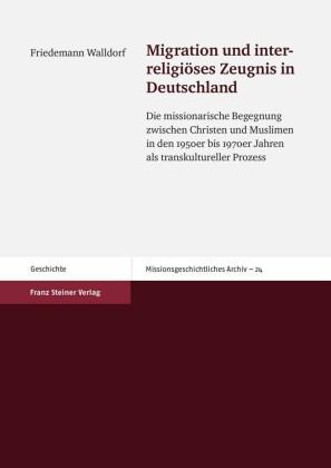 Migration und interreligiöses Zeugnis in Deutschland