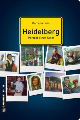 Heidelberg - Porträt einer Stadt