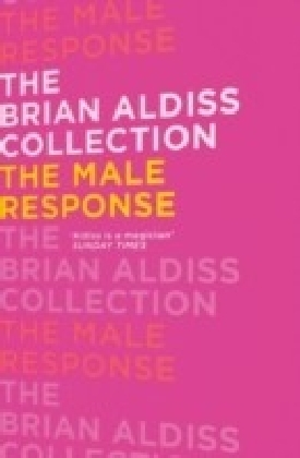 Male Response (The Brian Aldiss Collection)