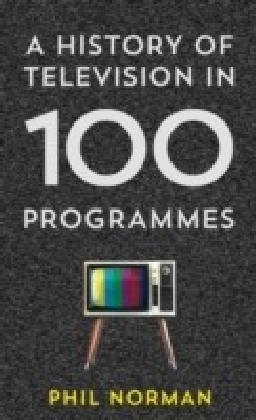 History of Television in 100 Programmes