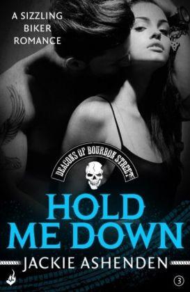 Hold Me Down: Deacons of Bourbon Street 3 (A sizzling biker romance)