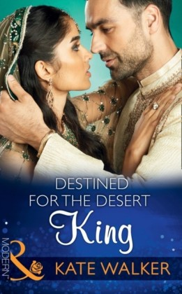 Destined For The Desert King (Rhastaan Royals, Book 2)