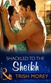 Shackled To The Sheikh (Mills & Boon Modern) (Desert Brothers, Book 4)