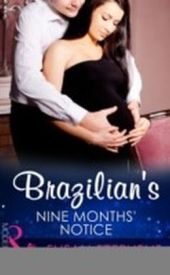 Brazilian's Nine Months' Notice (Mills & Boon Modern) (Hot Brazilian Nights!, Book 3)
