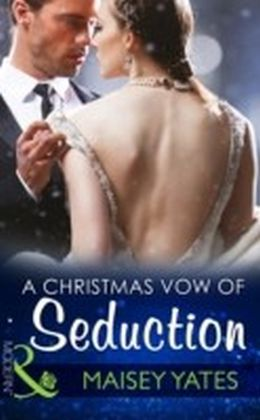 Christmas Vow Of Seduction (Princes of Petras, Book 1)