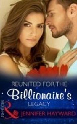 Reunited For The Billionaire's Legacy (Mills & Boon Modern) (The Tenacious Tycoons, Book 2)