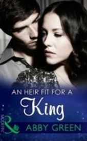 Heir Fit For A King (One Night With Consequences, Book 14)