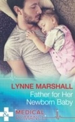 Father For Her Newborn Baby (Cowboys, Doctors...Daddies, Book 2)