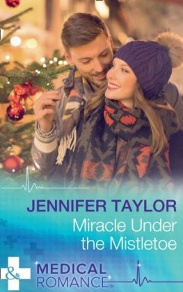 Miracle Under The Mistletoe (Mills & Boon Medical)