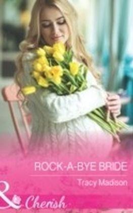 Rock-A-Bye Bride (The Colorado Fosters, Book 5)