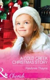Cold Creek Christmas Story (Mills & Boon Cherish)