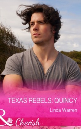 Texas Rebels: Quincy (Texas Rebels, Book 3)