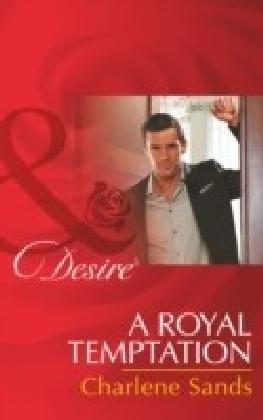 Royal Temptation (Dynasties: The Montoros, Book 6)