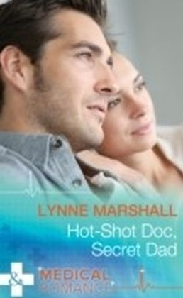 Hot-Shot Doc, Secret Dad (Cowboys, Doctors...Daddies, Book 1)