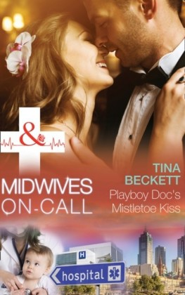 Playboy Doc's Mistletoe Kiss (Midwives On-Call at Christmas, Book 3)