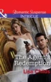 Agent's Redemption (Mills & Boon Intrigue) (Special Agents at the Altar, Book 4)