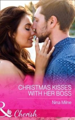 Christmas Kisses With Her Boss (Mills & Boon Cherish)