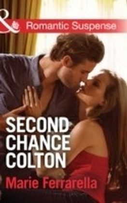 Second Chance Colton (Mills & Boon Romantic Suspense) (The Coltons of Oklahoma, Book 5)