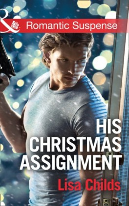 His Christmas Assignment (Mills & Boon Romantic Suspense) (Bachelor Bodyguards, Book 1)