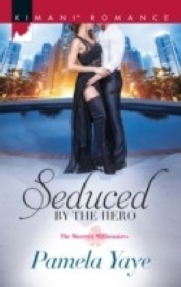 Seduced By The Hero (Mills & Boon Kimani) (The Morretti Millionaires, Book 5)