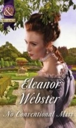 No Conventional Miss (Mills & Boon Historical)