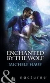 Enchanted By The Wolf (Mills & Boon Nocturne)