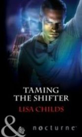 Taming The Shifter (Mills & Boon Nocturne)