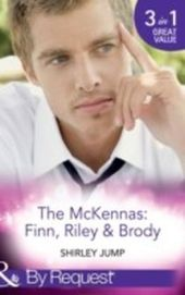 Mckennas: Finn, Riley and Brody: One Day to Find a Husband / How the Playboy Got Serious / Return of the Last McKenna (Mills & Boon By Request) (The McKenna Brothers, Book 1)
