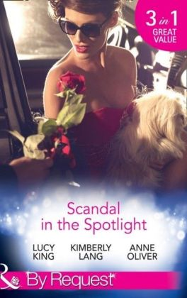 Scandal In The Spotlight: The Couple Behind the Headlines / Redemption of a Hollywood Starlet / The Price of Fame (Mills & Boon By Request)