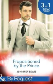 Propositioned By The Prince: The Prince's Pregnant Bride / At His Majesty's Convenience / Claiming His Royal Heir (Mills & Boon By Request) (Royal Rebels, Book 1)