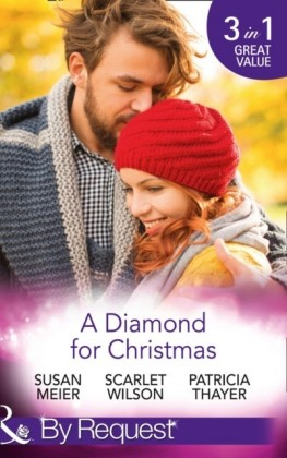 Diamond For Christmas: Kisses on Her Christmas List / Her Christmas Eve Diamond / Single Dad's Holiday Wedding (Mills & Boon By Request)
