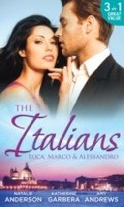 Italians: Luca, Marco and Alessandro: Between the Italian's Sheets / The Moretti Heir / Alessandro and the Cheery Nanny (Mills & Boon M&B)