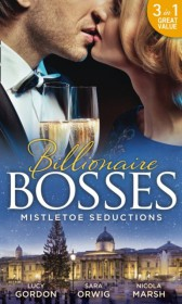 Mistletoe Seductions: A Mistletoe Proposal / Midnight Under the Mistletoe / Wedding Date with Mr Wrong (Mills & Boon M&B)