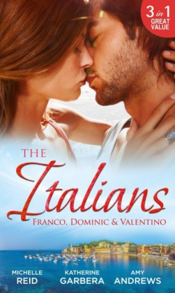Italians: Franco, Dominic and Valentino: The Man Who Risked It All / The Moretti Arrangement / Valentino's Pregnancy Bombshell (Mills & Boon M&B)