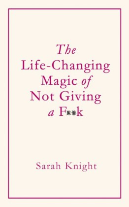 Life-Changing Magic of Not Giving a F k