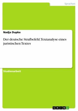 Der deutsche Strafbefehl. Textanalyse eines juristischen Textes