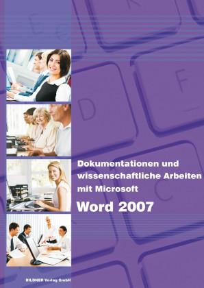 Dokumentationen und wissenschaftliche Arbeiten mit Microsoft Word 2007